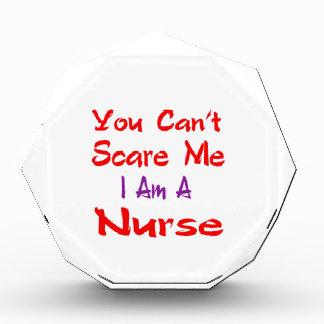 Usted no puede asustarme que soy enfermera