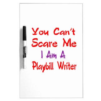 Usted no puede asustarme que soy escritor de pizarras blancas de calidad