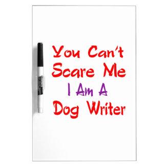Usted no puede asustarme que soy escritor del pizarras blancas de calidad