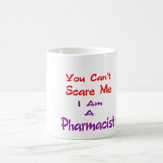 Usted no puede asustarme que soy farmacéutico taza