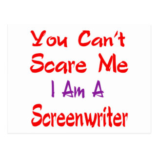 Usted no puede asustarme que soy guionista postales