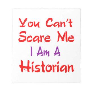 Usted no puede asustarme que soy historiador blocs