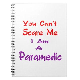 Usted no puede asustarme que soy Paramedic. Libro De Apuntes Con Espiral