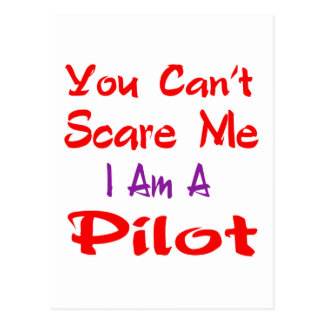 Usted no puede asustarme que soy piloto postal