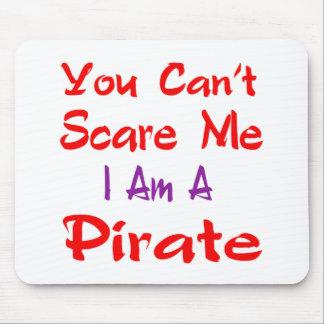 Usted no puede asustarme que soy pirata tapete de raton