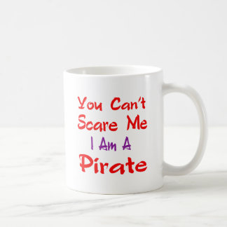 Usted no puede asustarme que soy pirata taza básica blanca