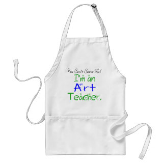 Usted no puede asustarme que soy profesor de arte delantal