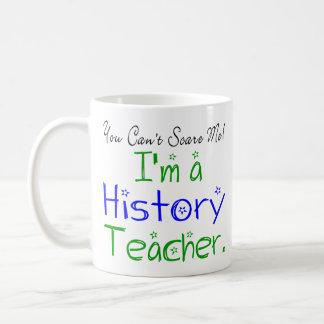 Usted no puede asustarme que soy profesor de la taza de café