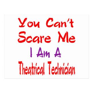 Usted no puede asustarme que soy técnico de teatro tarjetas postales