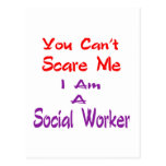 Usted no puede asustarme que soy trabajador social postales