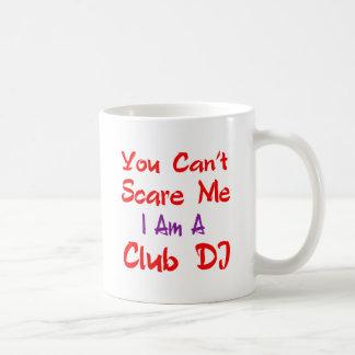 Usted no puede asustarme que soy un club DJ Taza Básica Blanca