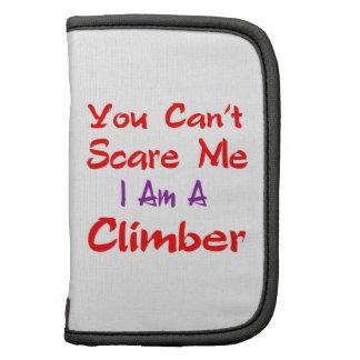 Usted no puede asustarme que soy un escalador planificadores