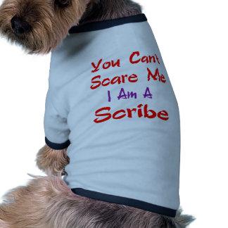 Usted no puede asustarme que soy un escribano camiseta con mangas para perro