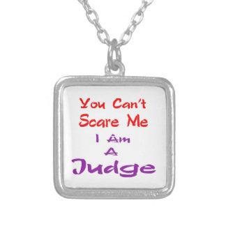 Usted no puede asustarme que soy un juez colgante cuadrado