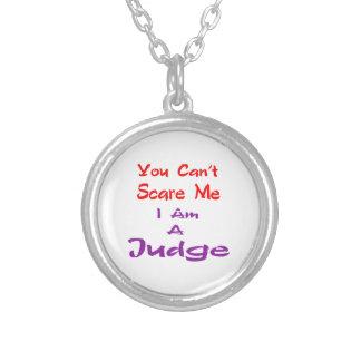 Usted no puede asustarme que soy un juez colgante redondo
