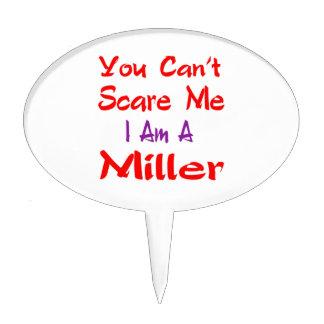 Usted no puede asustarme que soy un Miller Figura Para Tarta