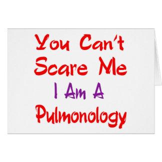 Usted no puede asustarme que soy un Pulmonology. Tarjeta De Felicitación