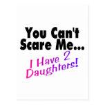 Usted no puede asustarme que tengo 2 hijas tarjeta postal