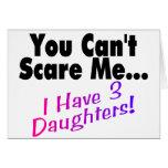 Usted no puede asustarme que tengo 3 hijas tarjetas