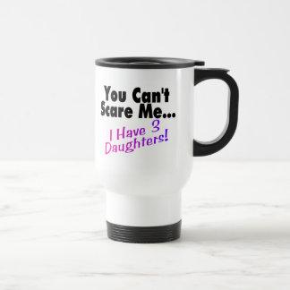 Usted no puede asustarme que tengo 3 hijas tazas de café