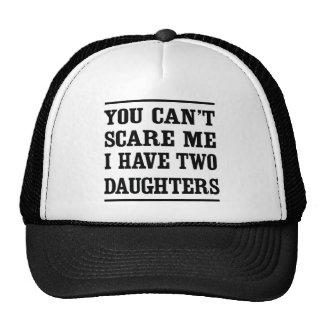 Usted no puede asustarme que tengo dos hijas gorras de camionero