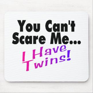 Usted no puede asustarme que tengo gemelos alfombrillas de raton