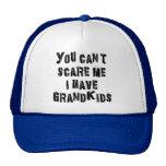 Usted no puede asustarme que tengo Grandkids Gorro