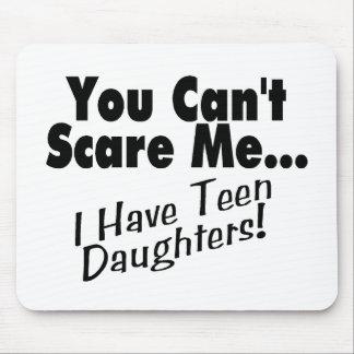 Usted no puede asustarme que tengo hijas adolescen tapete de raton