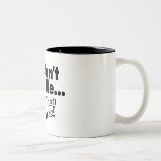Usted no puede asustarme que tengo hijas adolescen taza de café