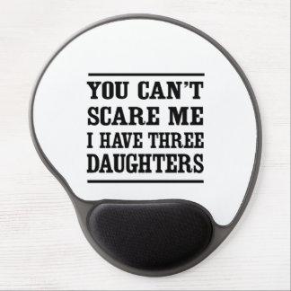 Usted no puede asustarme que tengo tres hijas alfombrilla con gel