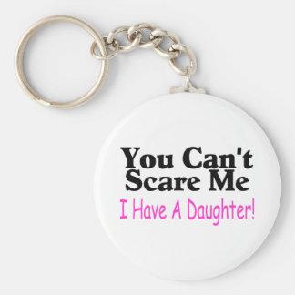 Usted no puede asustarme que tengo una hija llavero redondo tipo pin