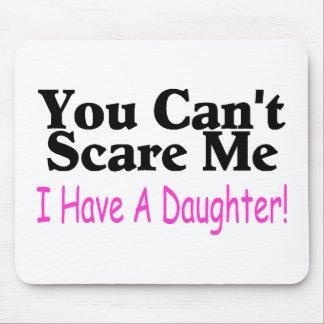 Usted no puede asustarme que tengo una hija alfombrilla de raton