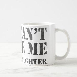 Usted no puede asustarme taza de café