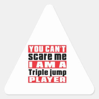 Usted no puede asustarme triple salto. Diseños Pegatina Triangular