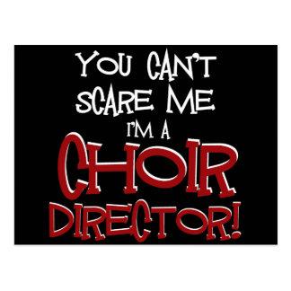 Usted no puede asustarme, yo es director del coro tarjetas postales