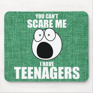 Usted no puede asustarme, yo tiene adolescentes mouse pad