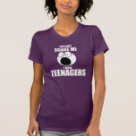 Usted no puede asustarme, yo tiene adolescentes camiseta