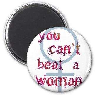 Usted no puede batir a una mujer imán redondo 5 cm