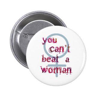 Usted no puede batir a una mujer pin redondo 5 cm