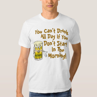 Usted no puede beber todo el día poleras