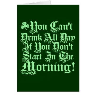 Usted no puede beber todo el día… tarjeta de felicitación