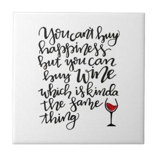 Usted no puede comprar felicidad sino que usted azulejo cuadrado pequeño