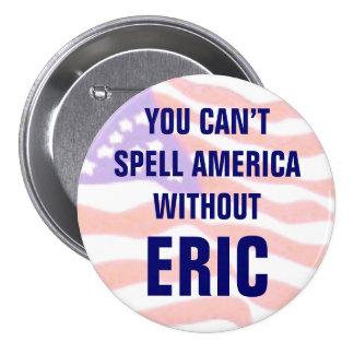 Usted no puede deletrear América sin Eric Pin Redondo 7 Cm