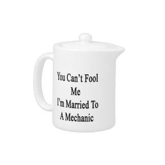 Usted no puede engañarme que estoy casado con un m