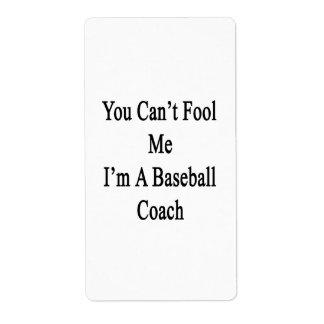 Usted no puede engañarme que soy coche de béisbol etiquetas de envío