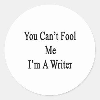 Usted no puede engañarme que soy escritor pegatina redonda