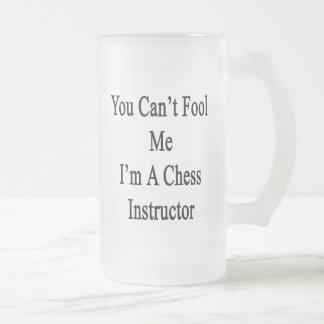 Usted no puede engañarme que soy instructor del taza de cristal