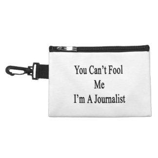 Usted no puede engañarme que soy periodista