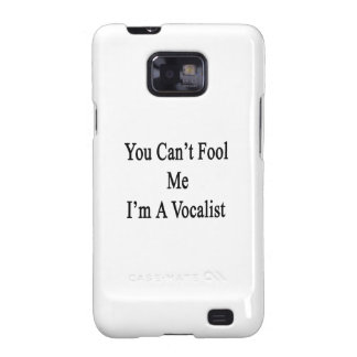 Usted no puede engañarme que soy vocalista galaxy s2 carcasas