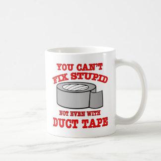 Usted no puede fijar estúpido no incluso con la taza de café